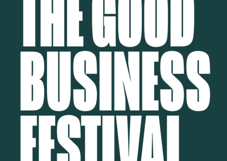 Biggest names in business and society back the Good Business Festival